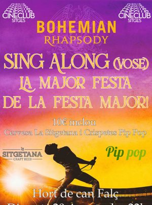 BOHEMIAN RHAPSODY SING ALONG (FESTA MAJOR DE SITGES) Hort de Can Falç