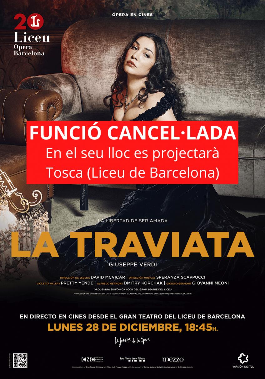 Es cancel·la la projecció de la Traviata i es canvia per 'Tosca'