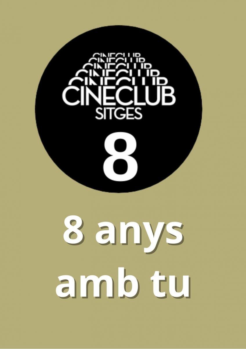 Cineclub Sitges celebra el seu 8è aniversari amb una programació especial